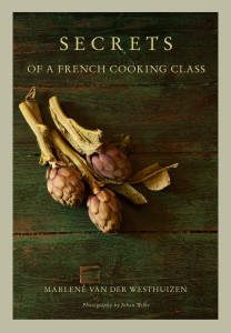 Secrets of a French Cooking Class by Marlene van der Westhuizen